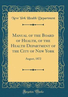 Manual of the Board of Health, of the Health Department of the City of New York by New York Health Department image