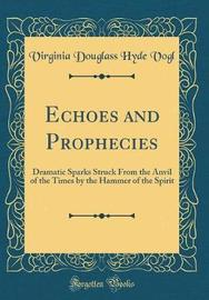 Echoes and Prophecies by Virginia Douglass Hyde Vogl image