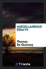 Miscellaneous Essays by Thomas De Quincey image