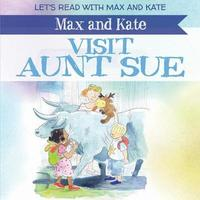 Max and Kate Visit Aunt Sue by Mick Manning image