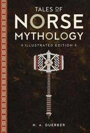 Tales of Norse Mythology by H.A. Guerber