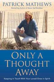 Only a Thought Away by Patrick Mathews