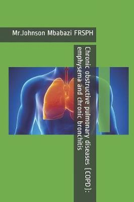 Chronic obstructive pulmonary diseases (COPD) by Johnson Mbabazi Frsph