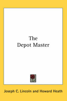 The Depot Master by Joseph C Lincoln image