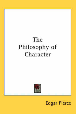 The Philosophy of Character by Edgar Pierce image