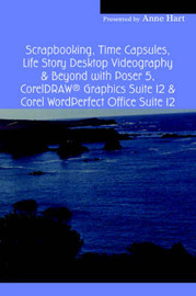 Scrapbooking, Time Capsules, Life Story Desktop Videography & Beyond with Poser 5, CorelDRAW (R) Graphics Suite 12 & Corel WordPerfect Office Suite 12 by Anne Hart image