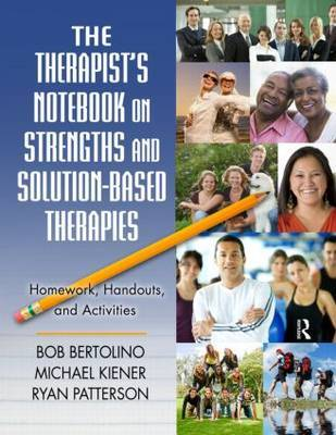 The Therapist's Notebook on Strengths and Solution-Based Therapies by Bob Bertolino