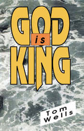 God is King by Tom Wells image