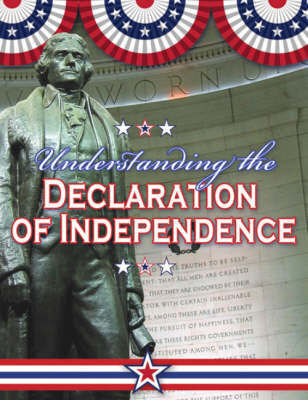 Understanding the Declaration of Independence by Sally Isaacs