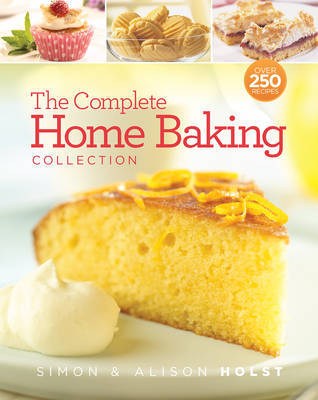 The Complete Home Baking Collection by Simon Holst