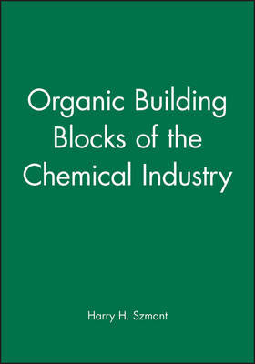 Organic Building Blocks of the Chemical Industry by Harry H. Szmant image