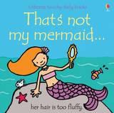 That's Not My Mermaid by Fiona Watt