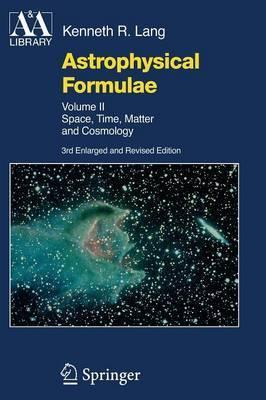 Astrophysical Formulae by Kenneth R. Lang