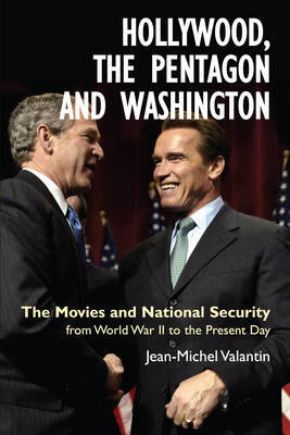 Hollywood, the Pentagon and Washington by Jean-Michel Valantin
