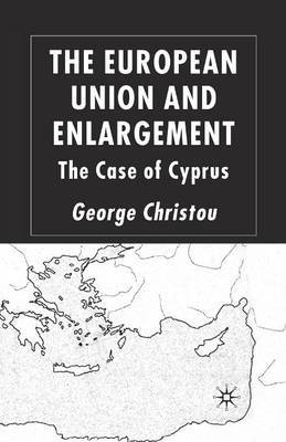 The European Union and Enlargement by G. Christou
