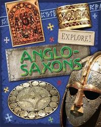 Explore!: Anglo Saxons by Jane Bingham