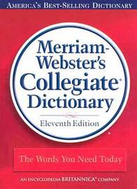 11th Collegiate Dictionary by Merriam Webster