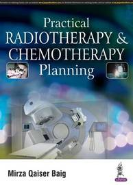 Practical Radiotherapy & Chemotherapy Planning by Mirza Qaiser Baig image