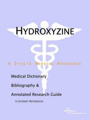 Hydroxyzine - A Medical Dictionary, Bibliography, and Annotated Research Guide to Internet References by ICON Health Publications image