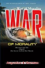 War of Morality by Augustine Sherman