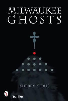 Milwaukee Ghosts by Sherry Strub image