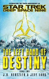 Star Trek: Deep Space Nine: The Left Hand of Destiny: Bk. 2 by J.G. Hertzler image