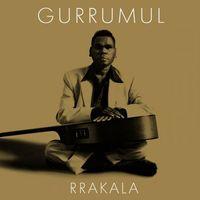RRAKALA by Geoffrey Gurrumul Yunupingu
