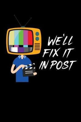 We'll fix it in Post by Filmmaking Publishing