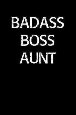 Badass Boss Aunt by Standard Booklets