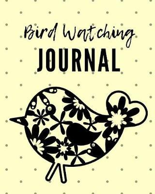 Bird Watching Journal by King Bird Publishing