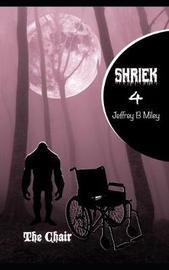 Shriek 4 by Jeffrey B Miley