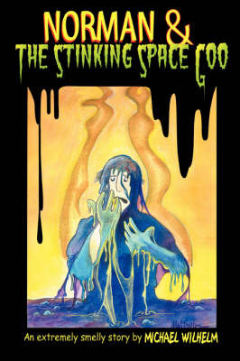 Norman & The Stinking Space Goo by Norman & The Stinking Space Goo Michael Wilhelm image
