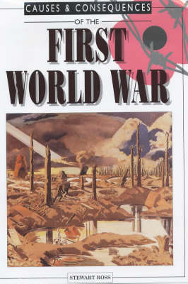 Causes and Consequences of the First World War by Stewart Ross image