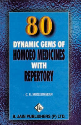 Eighty Dynamic Gems of Homoeopathic Medicine by C.K. Shreedharan image