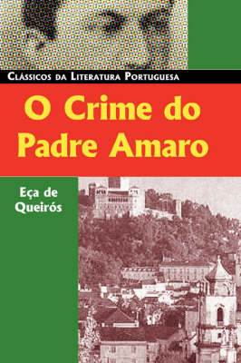 O Crime Do Padre Amaro by Eca de Queiros