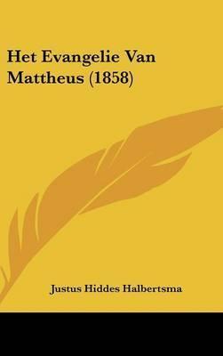 Het Evangelie Van Mattheus (1858) by Justus Hiddes Halbertsma