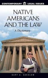 Native Americans and the Law by Gary A Sokolow