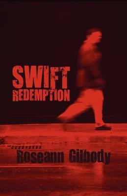 Swift Redemption by Roseann Gilbody