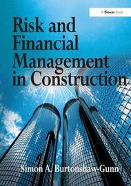 Risk and Financial Management in Construction by Simon A. Burtonshaw-Gunn image