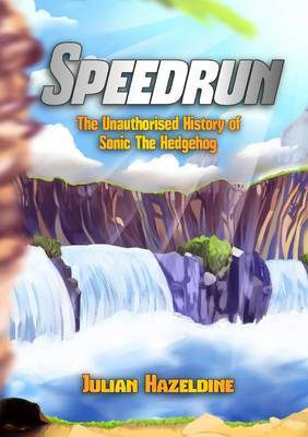 Speedrun: the Unauthorised History of Sonic the Hedgehog by Julian Hazeldine image