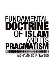 Fundamental Doctrine of Islam and Its Pragmatism by Mohammed F.Sayeed image