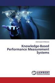 Knowledge-Based Performance Measurement Systems by Wibisono Dermawan