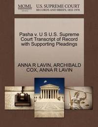 Pasha V. U S U.S. Supreme Court Transcript of Record with Supporting Pleadings by Anna R Lavin