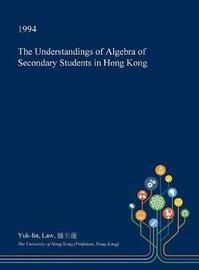 The Understandings of Algebra of Secondary Students in Hong Kong by Yuk-Lin Law image
