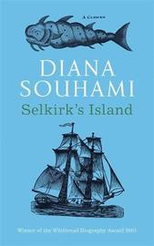 Selkirk's Island by Diana Souhami