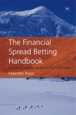 The Financial Spread Betting Handbook by Malcolm Pryor image