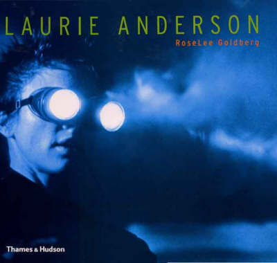 Laurie Anderson by RoseLee Goldberg