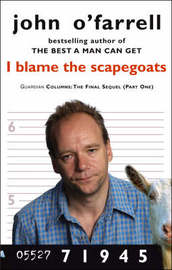 I Blame The Scapegoats by John O'Farrell image