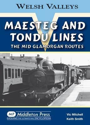 Maesteg and Tondu Lines by Vic Mitchell