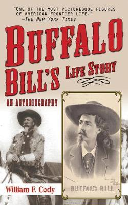 Buffalo Bill's Life Story by Buffalo Bill Cody